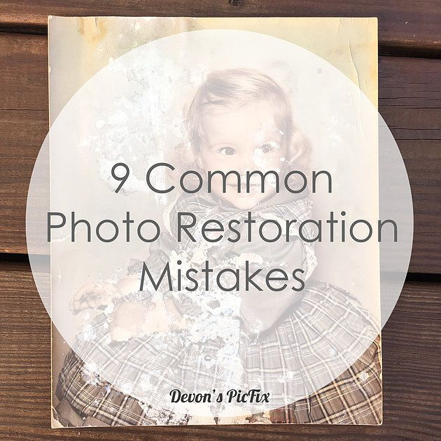 9 Common Photo Restoration Mistakes | Devon's PicFix|Photo Editing & Restoration Service