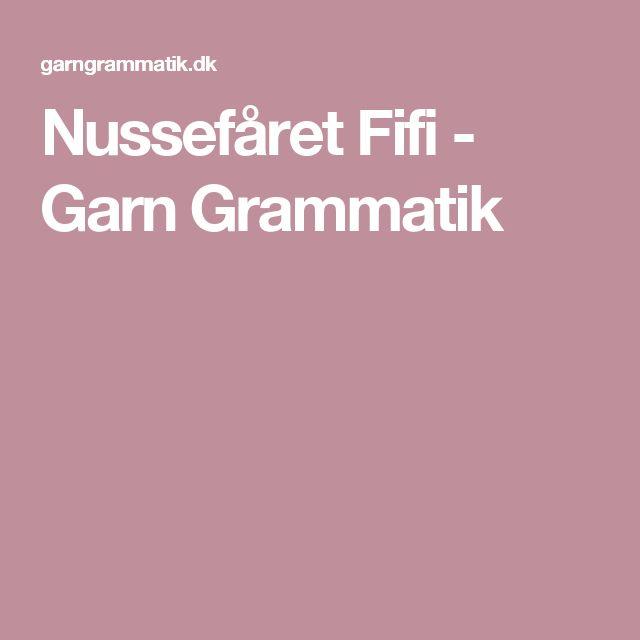Nussefåret Fifi - Garn Grammatik