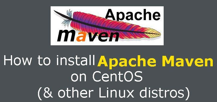 How to install Apache Maven on CentOS (& other Linux distros)