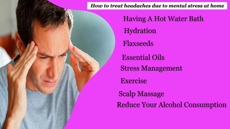 How to treat headaches due to mental stress at home in ...