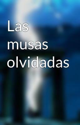 "Leer ""Las musas olvidadas - Ala nocturna"" #wattpad #poesa"