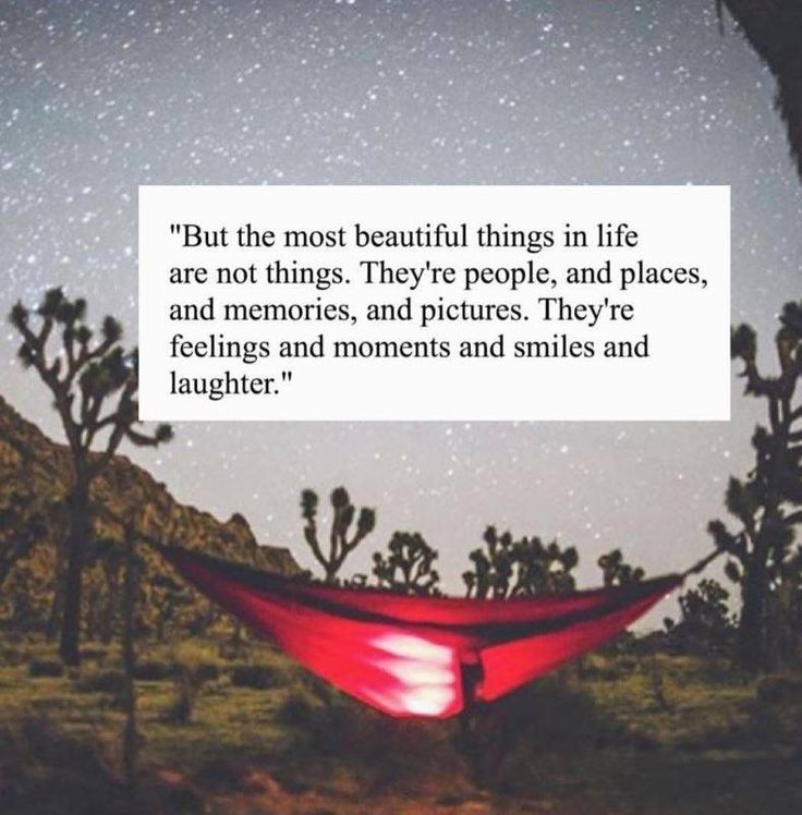 The Most Beautiful Things In Life Are Not Things