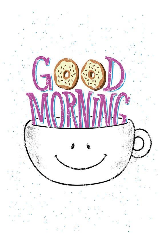 Good Morning. Print: society6.com/aleroundyou