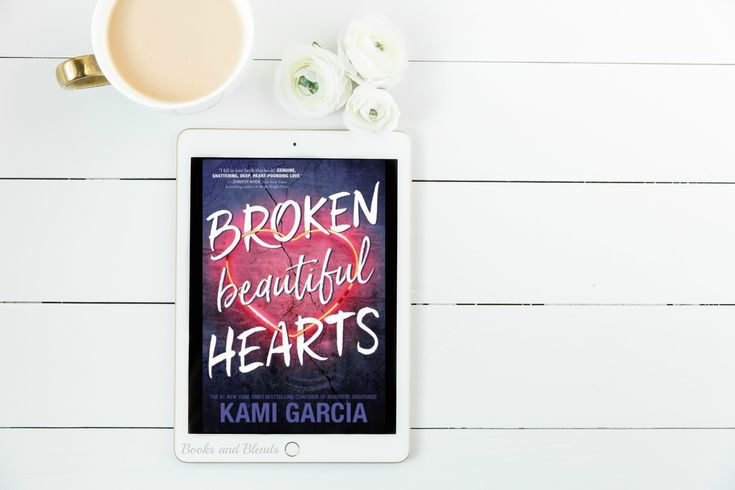 Broken Beautiful Hearts by Kami Garcia - Book Review