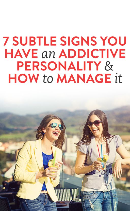 7 Subtle Signs You Have An Addictive Personality & How To Manage It