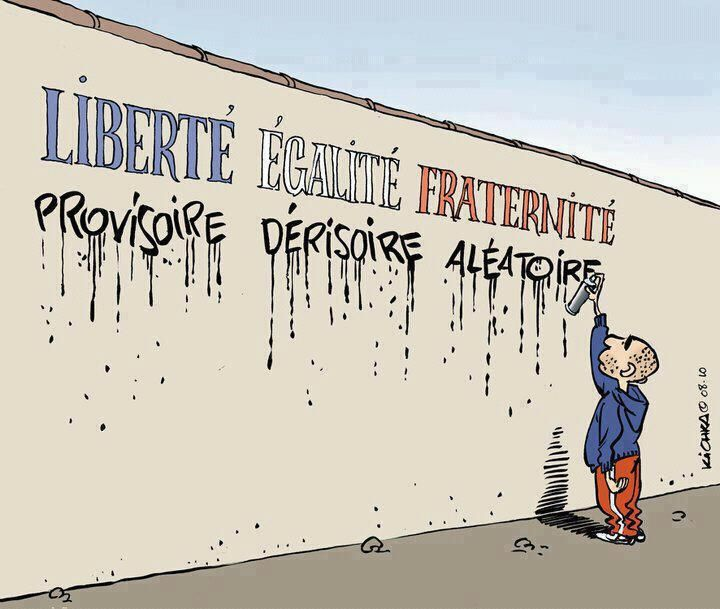 A political cartoon mocking France's national motto. Top line (liberty, equality, fraternity). Bottom line (temporary, ridiculous, uncertain).