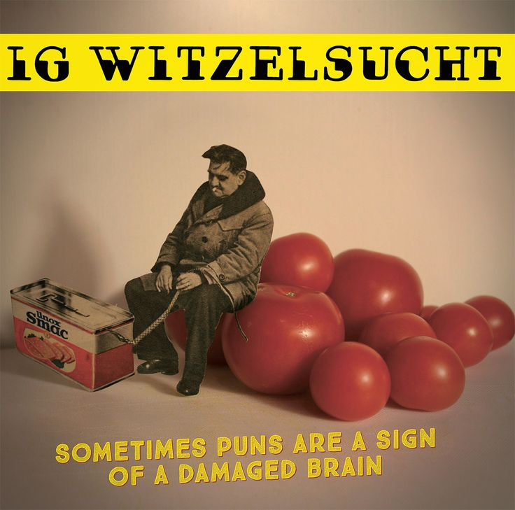 IG Witzelsucht - Sometimes Puns Are A Sign Of A Damaged Brain. Cover by Miss Printed & Red Bol