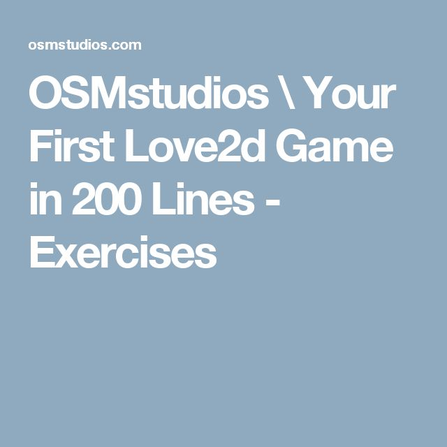 OSMstudios \ Your First Love2d Game in 200 Lines - Exercises