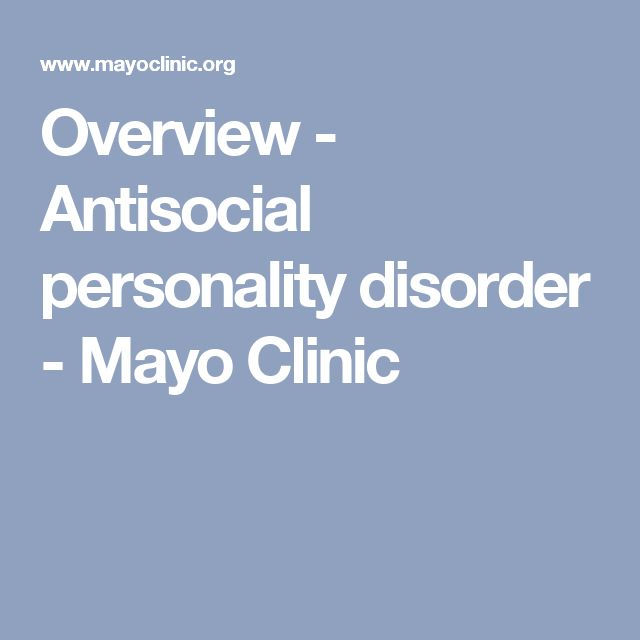 Overview - Antisocial personality disorder - Mayo Clinic