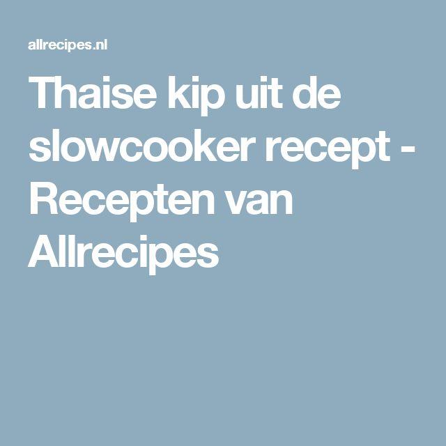 Thaise kip uit de slowcooker recept - Recepten van Allrecipes