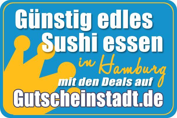 Mit Glück günstig #Sushi essen in #Hamburg mit der #Gutscheinstadt