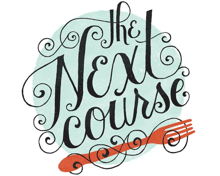 The Next Course - Hand Lettering and Illustration.