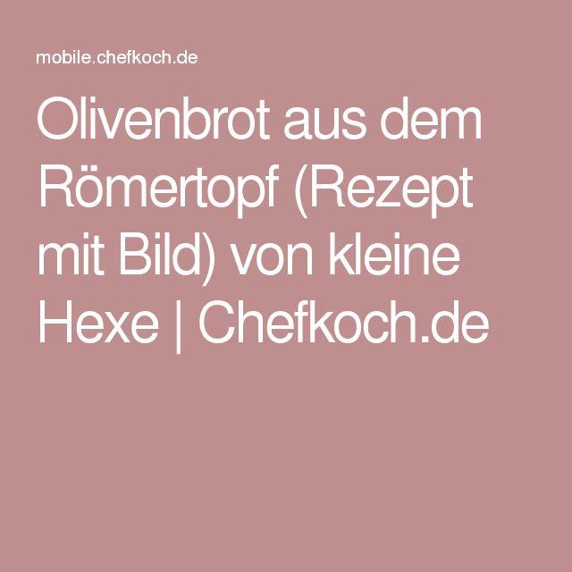 Olivenbrot aus dem Römertopf (Rezept mit Bild) von kleine Hexe | Chefkoch.de