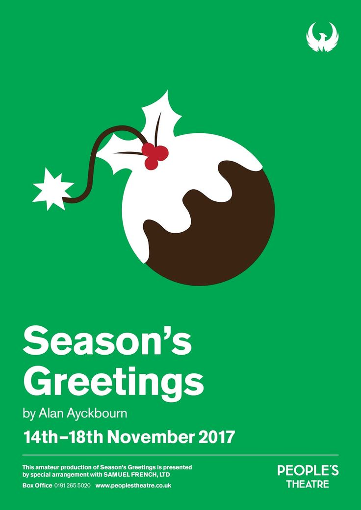 Season's Greetings By Alan Ayckbourn      People's Theatre   Presented by special arrangement with Samuel French Ltd Season's Greetings dat...