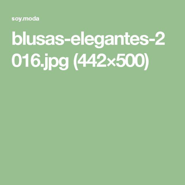 blusas-elegantes-2016.jpg (442×500)