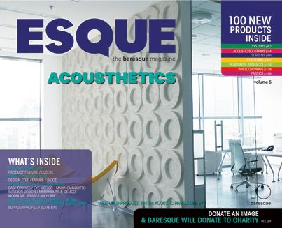 Esque Volume 5 - Acousthetics is out now!  Don't miss the latest issue of this source of inspiration and information for interior designers. Esque Volume 5 includes case studies, a designer profile and over 100 brand new products just released by Baresque.  http://www.baresque.com.au/latest