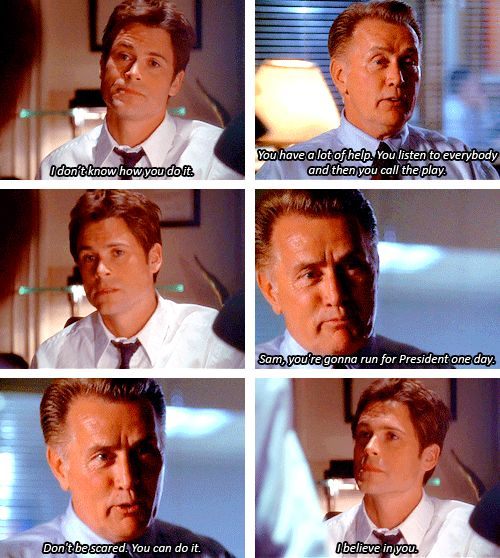"""When Bartlet tells Sam he'll run for president one day. 