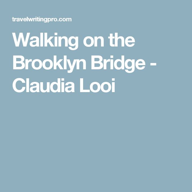 Walking on the Brooklyn Bridge - Claudia Looi