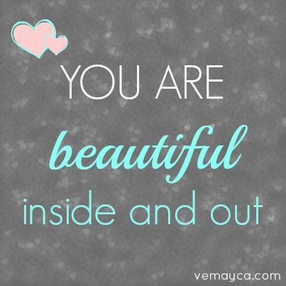 I Am Beautiful Inside And Out Quotes 7 best images about Ha...