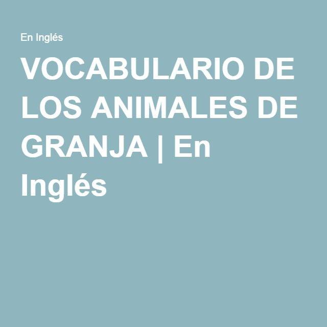 VOCABULARIO DE LOS ANIMALES DE GRANJA | En Inglés