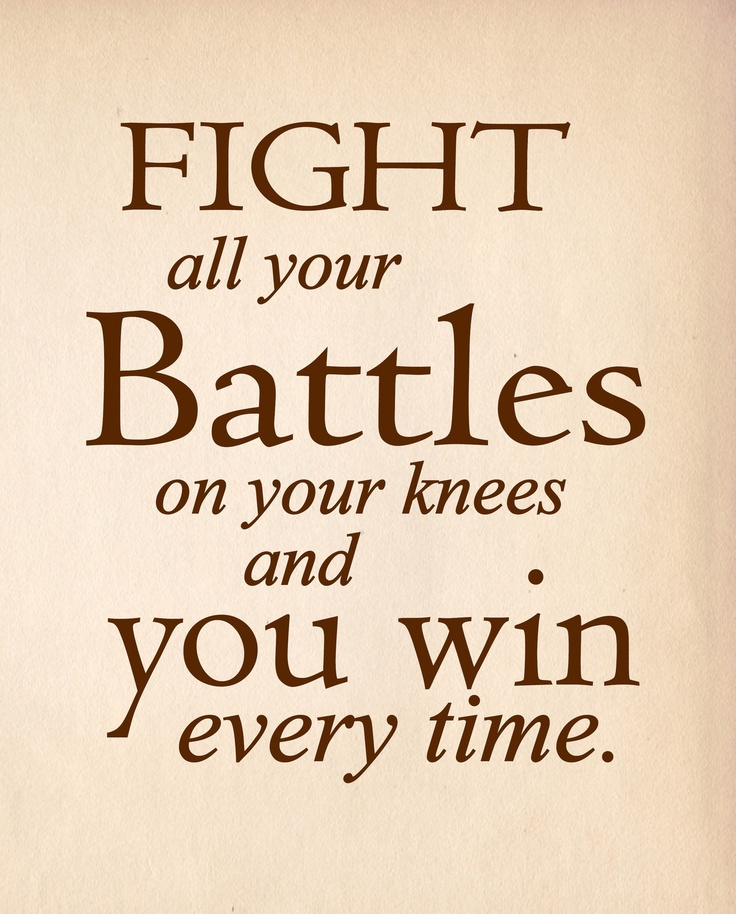 """Fighting Quotes: """"Fight All Your Battles On Your Knees"""" Quote Print Art"""