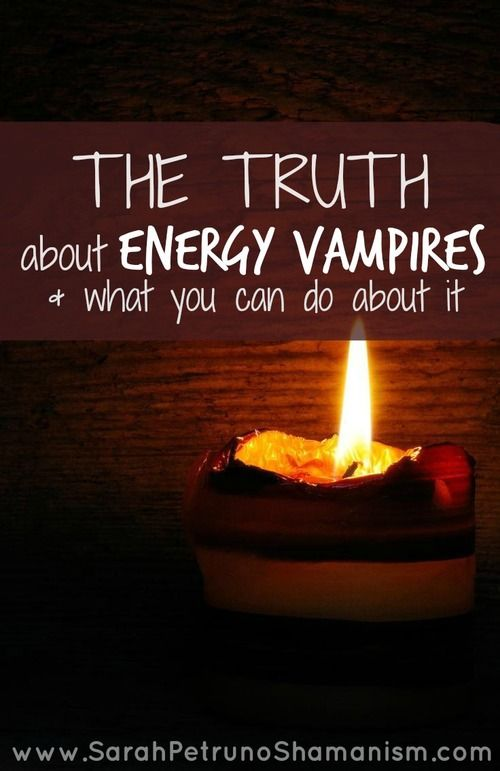 The Truth about Energy Vampires - they're not as evil as you think!Here's what you can do to prevent, and stop, being a target