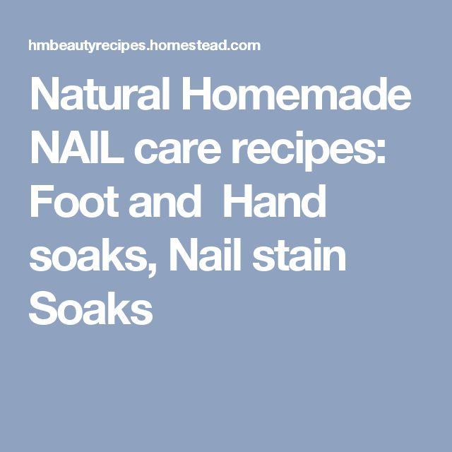 Natural Homemade NAIL care recipes: Foot and Hand soaks, Nail stain Soaks