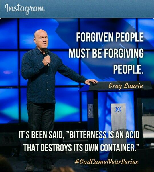 "Pastor Greg Laurie ""Harvest Christian Fellowship"" Such an awesome quote. ""Bitterness is an acid that destroys its own container"". So true"