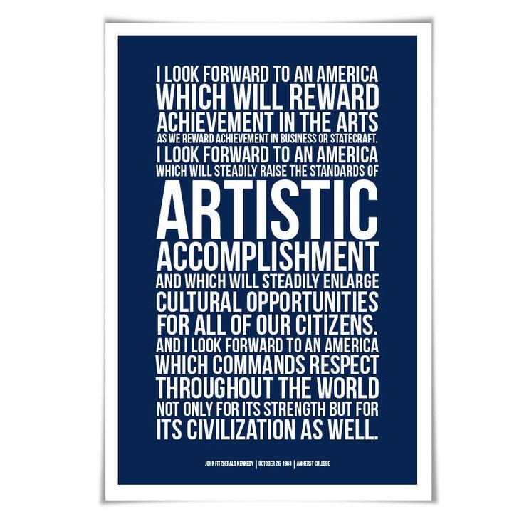John Fitzgerald Kennedy Speech on the Arts. JFK Presidential Speech. 60 Colours/3 Sizes. Poet Writer Artist Gift