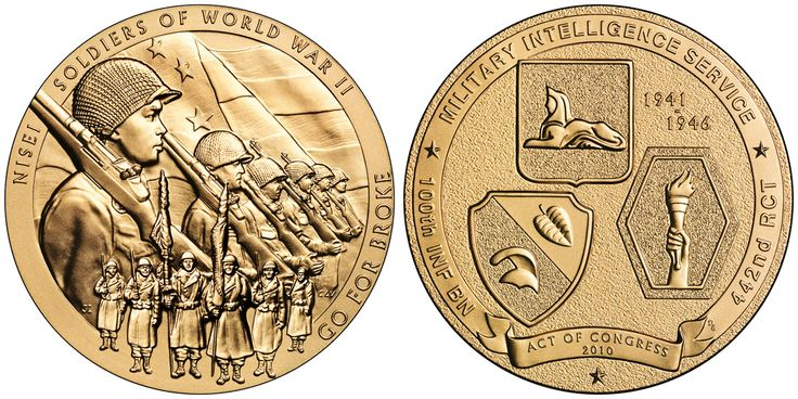 The Congressional Gold Medal given to the US Army's 100th Infantry Battalion, the 442nd Regimental Combat Team and the Military Intelligence Service - the Nisei Soldiers of World War II (awarded 11/2/2011).