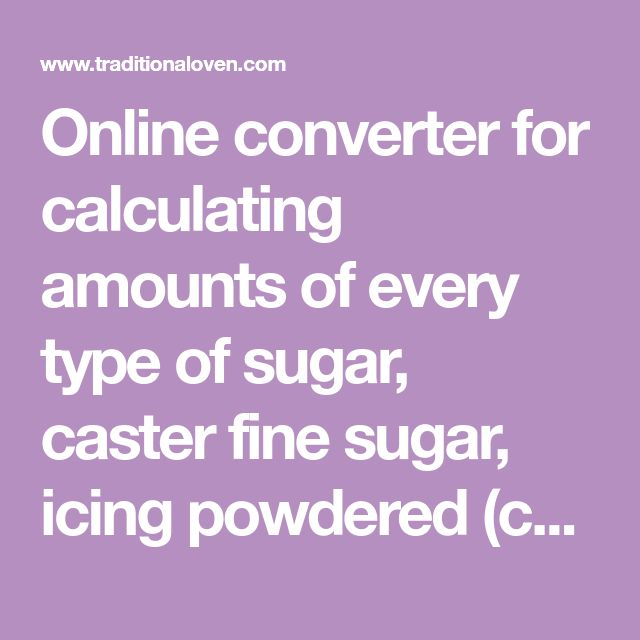 Online converter for calculating amounts of every type of sugar, caster fine sugar, icing powdered (confectioner's) sugar, granulated sugar, brown and raw sugars. Conversion of weight measurement into dry volume between grams g, ounces oz, pounds lb, cups,quarts qt, kilograms kg. JavaScript source code simple html file for sugar units amounts calculator - converter program