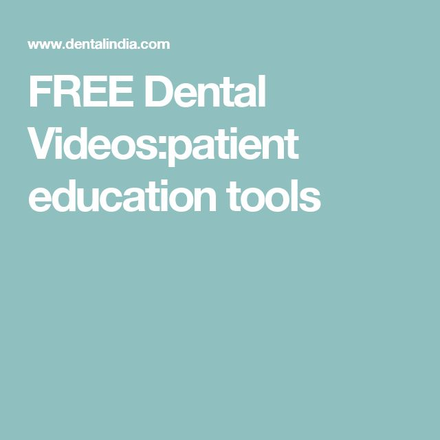 FREE Dental Videos:patient education tools