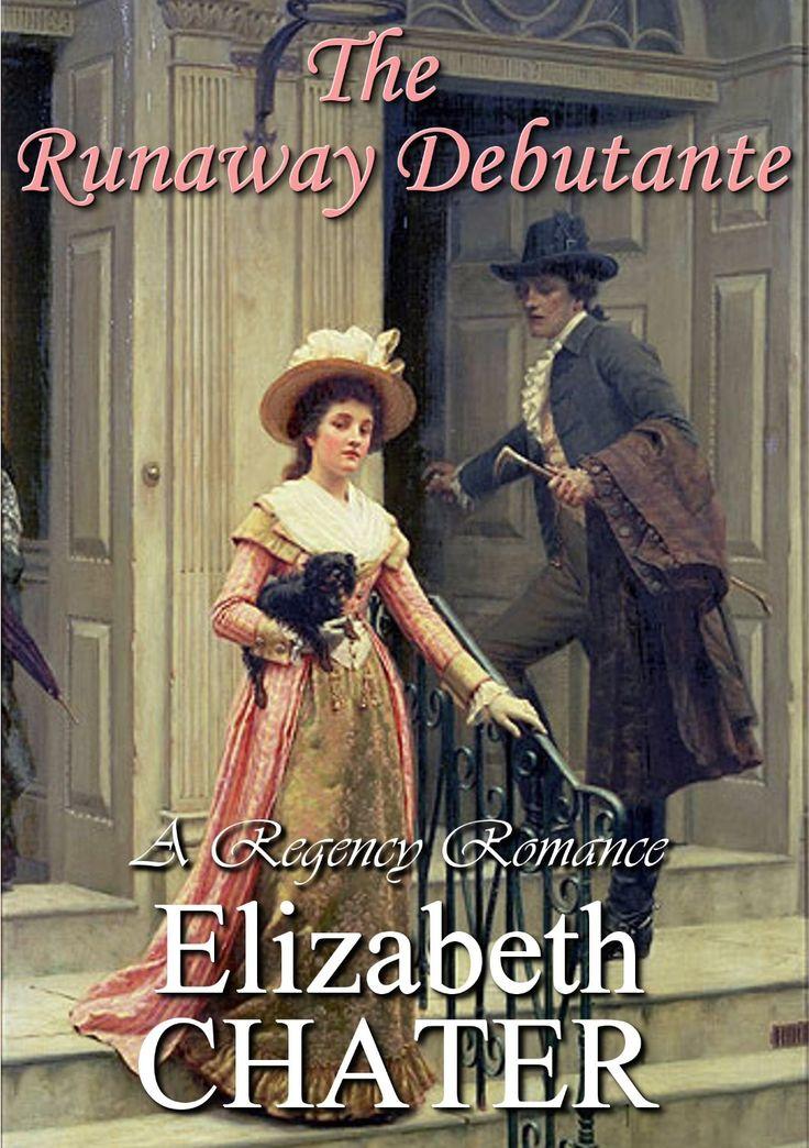 The Runaway Debutante, by Elizabeth Chater ($0.99)