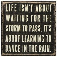 Dance in the rain: Truth, Inspirational Quotes, So True, Favorite Quotes, Storms, Things, Life Isn T, Dance, Dancing In The Rain