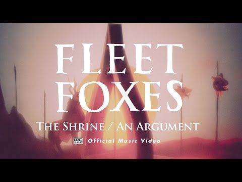 Fleet Foxes - The Shrine / An Argument [OFFICIAL VIDEO] - YouTube