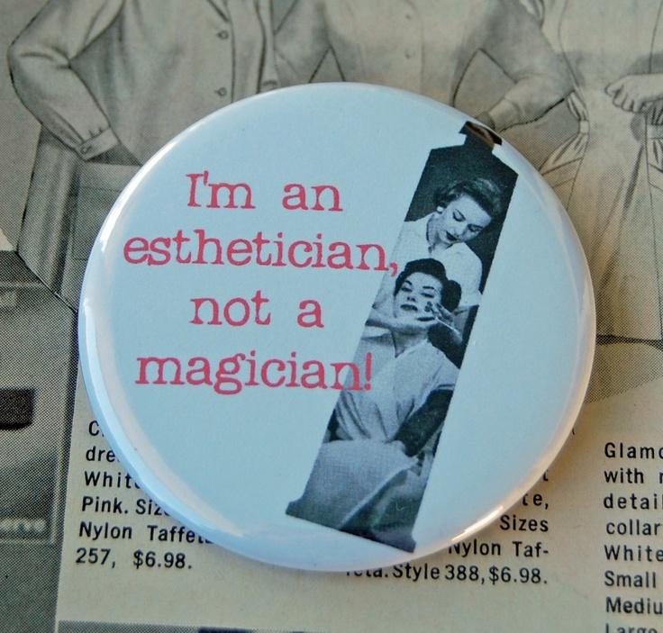 Iu0027m An Esthetician Not a Magician Beauty