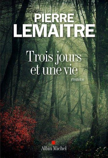 Couverture de l'ouvrage : Trois jours et une vie de Pierre Lemaitre