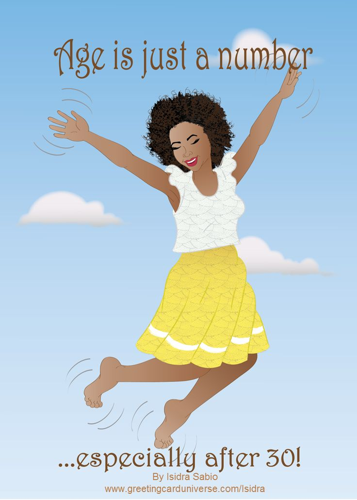 Funny birthday card for women - Age is just a number...especially 30! Beautiful black (African American) woman with natural curly hair jumping out of happiness wearing a yellow skirt and white top. Humurous Birthday Card, Afrocentric Card, African American Card. Electronic illustration created by Isidra Sabio 2014