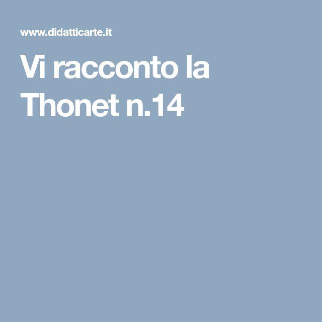 Vi racconto la Thonet n.14