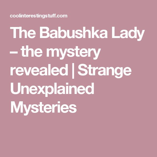 The Babushka Lady – the mystery revealed | Strange Unexplained Mysteries
