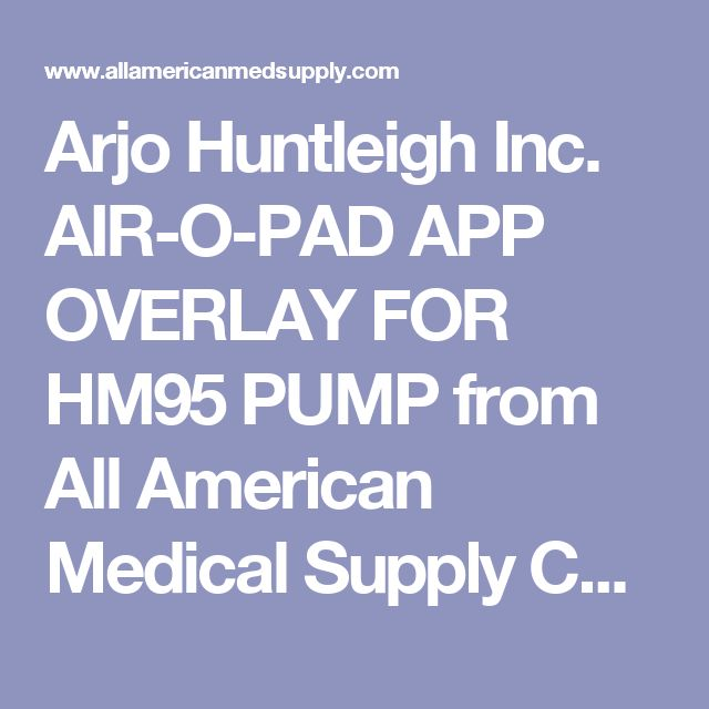 Arjo Huntleigh Inc. AIR-O-PAD APP OVERLAY FOR HM95 PUMP from All American Medical Supply Corp