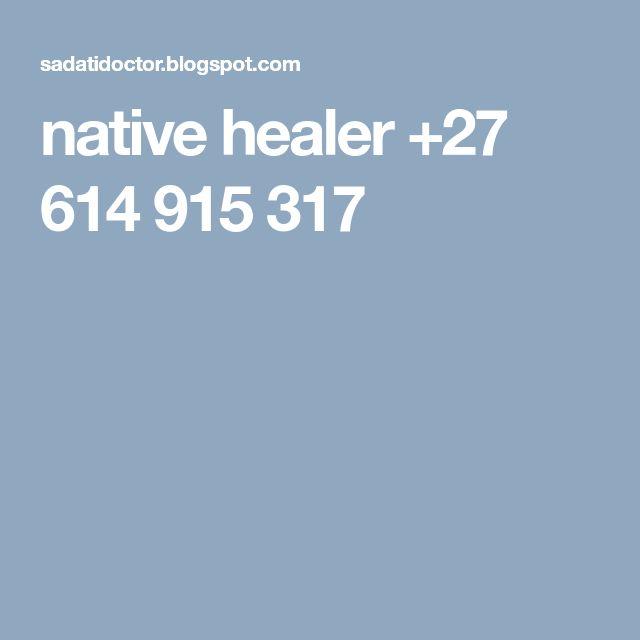 native healer +27 614 915 317