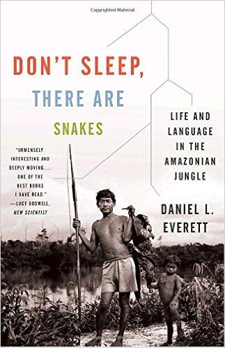 Don't Sleep, There Are Snakes: Life and Language in the Amazonian Jungle (Vintage Departures): Daniel L. Everett: 0884685882010: Amazon.com: Books