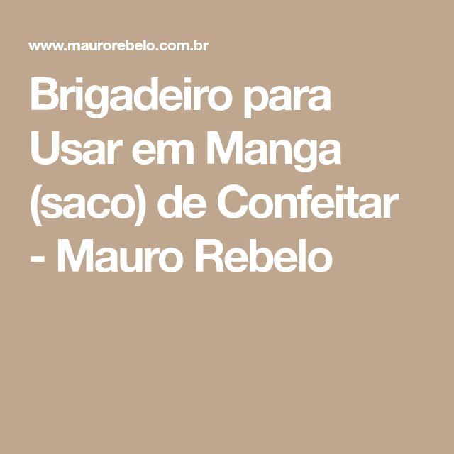 Brigadeiro para Usar em Manga (saco) de Confeitar - Mauro Rebelo