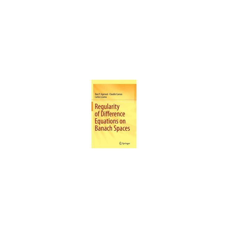 Regularity of Difference Equations on Banach Spaces (Reprint) (Paperback) (Ravi P. Agarwal)