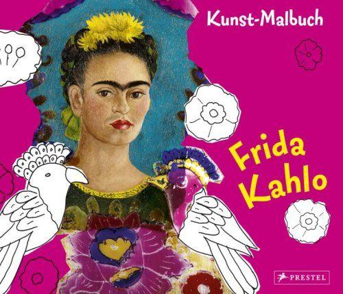 kunst malbuch frida kahlo andrea wei enbach b cher coloring 5 pinterest frida. Black Bedroom Furniture Sets. Home Design Ideas