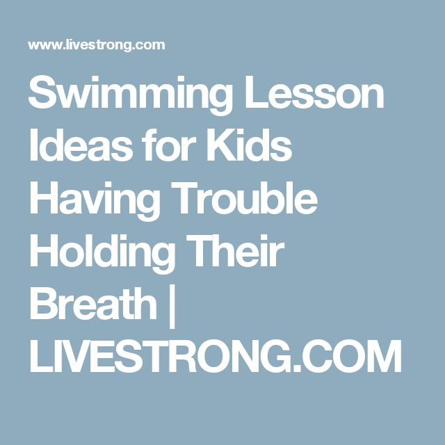 Swimming Lesson Ideas for Kids Having Trouble Holding Their Breath | LIVESTRONG.COM