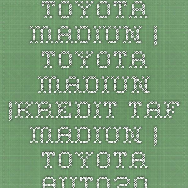 Toyota Madiun | TOYOTA MADIUN |Kredit TAF MADIUN | TOYOTA AUTO2000 MADIUN