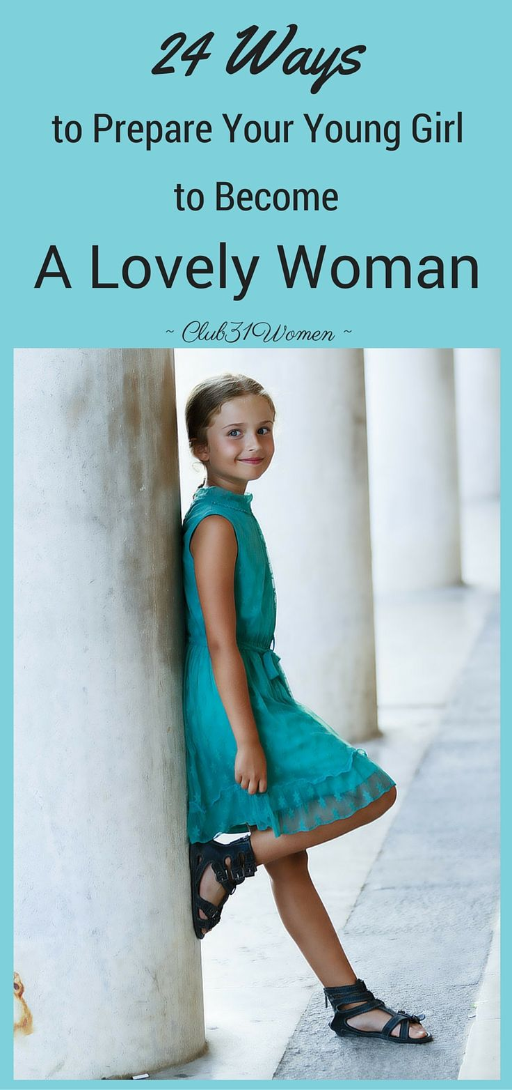 How do you prepare your girl to become a lovely young woman? To teach her about truth and beauty? Here's how to help her grow into beautiful womanhood! ~ Club31Women