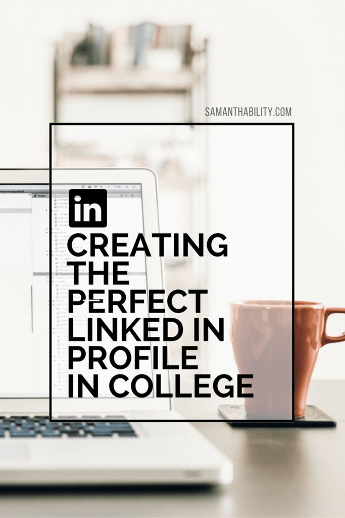 How to create the perfect linkedin profile in college! Don't let LinkedIn overwhelm you with these easy tips for students!